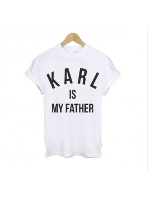 Tricou Karl is my father