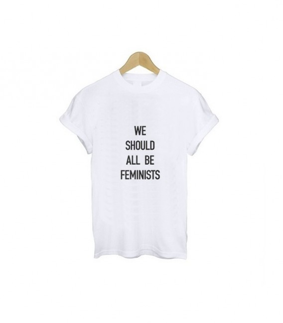 TRICOU WE SHOULD ALL BE FEMINISTS