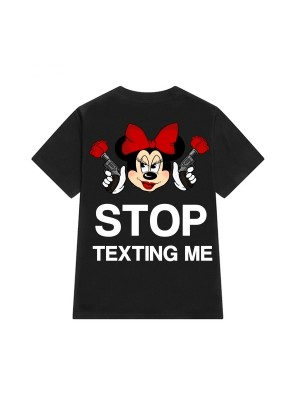 TRICOU LARG DAMA STOP TEXTING ME
