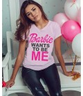 Tricou Barbie Wants To Be Me
