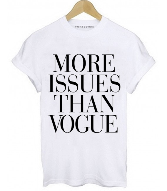 Tricou More Issues Then Vogue