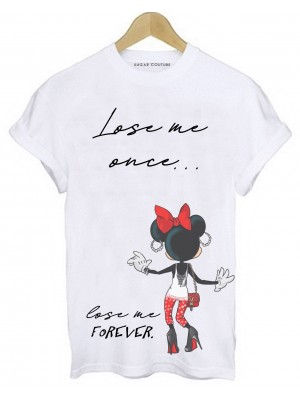 TRICOU DAMA LOSE ME ONCE,LOSE ME FOREVER