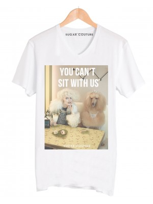 Tricou dama You Can't Sit With Us Pictorial