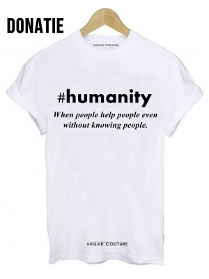 Tricou special Humanity